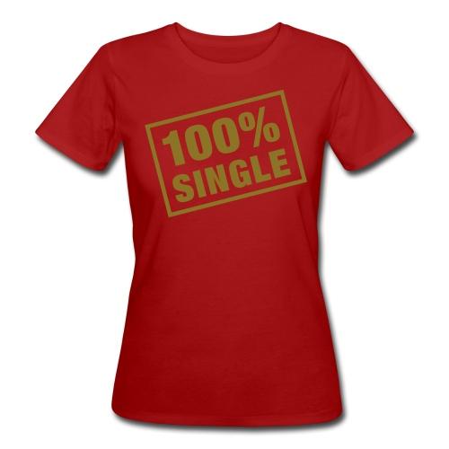 100% Single - Naisten luonnonmukainen t-paita
