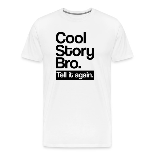 Cool Bro Tshirt - Men's Premium T-Shirt