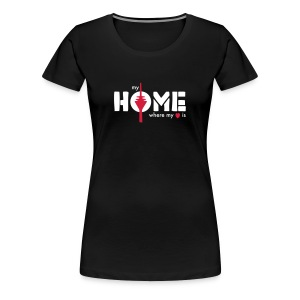 my home is where my heart ist - Frauen Premium T-Shirt