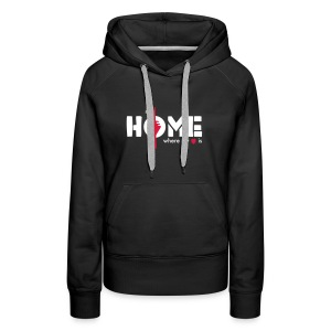 my home is where my heart is - Frauen Premium Hoodie