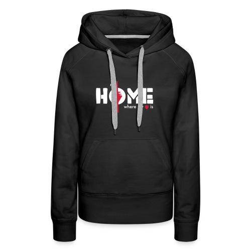 my home is where my heart is - Frauen Premium Hoodie