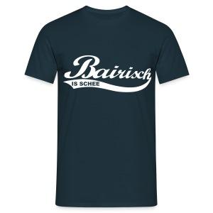 Bairisch is schee - Männer T-Shirt