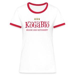 KoeGaeBloe – Kölsche gäge Blötschköpp - Frauen Kontrast-T-Shirt