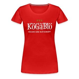 KoeGaeBloe – Kölsche gäge Blötschköpp - Frauen Premium T-Shirt