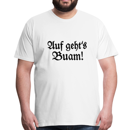 Auf geht's Buam T-Shirt (Weiß/Schwarz) - Männer Premium T-Shirt