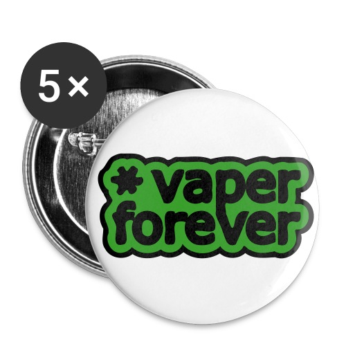 Vaper forever - Lot de 5 grands badges (56 mm)