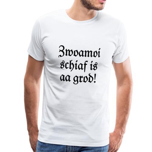 Zwoamoi schiaf is aa grod T-Shirt (Herren Weiß/Schwarz) - Männer Premium T-Shirt