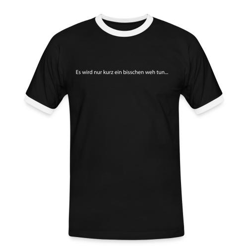 Männer Kontrast-T-Shirt - Beidseitig bedruckt: Vorn: Kurz weh tun... Hinten: Wundtussi