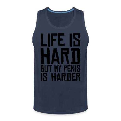 Life is Hard But.... - Mannen Premium tank top