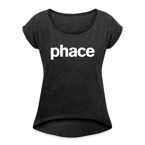 OFFICIAL PHACE LOGO SHIRT - Women's T-Shirt with rolled up sleeves