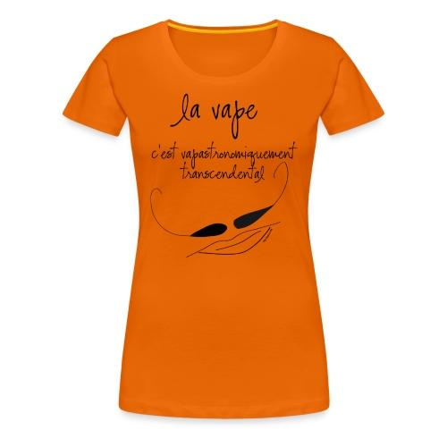 T-Shirt vapastronomiquement transcendental Femme - T-shirt Premium Femme