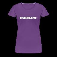 T-Shirts ~ Frauen Premium T-Shirt ~ Fischelant