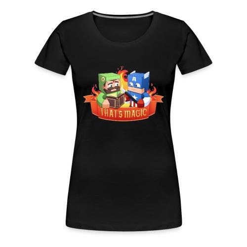 That's Magic - Women's Premium T-Shirt