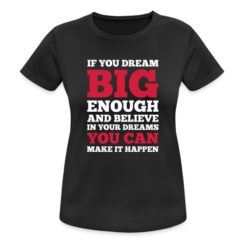 If you dream big enough #1 - Motiv vorne, Weiss / Rot - Frauen T-Shirt atmungsaktiv