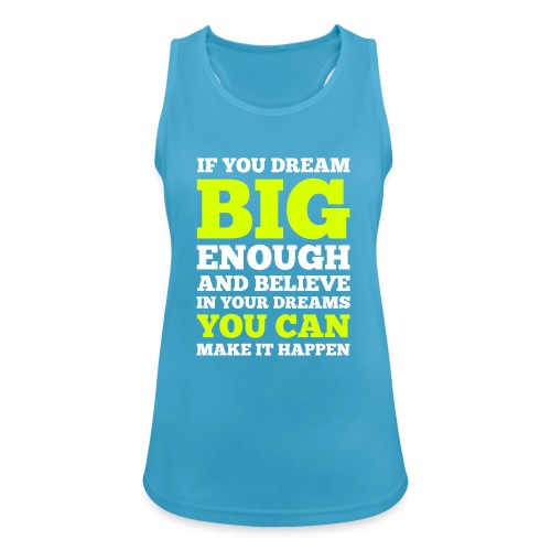 If you dream big enough #1 - Motiv vorne, Weiss / Neon Gelb - Frauen Tank Top atmungsaktiv
