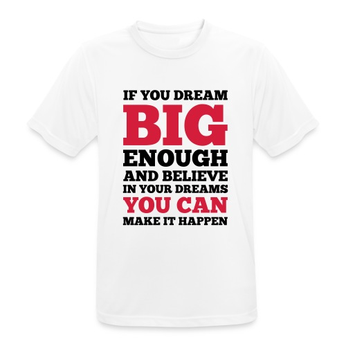 If you dream big enough #1 - Motiv vorne, Schwarz / Rot - Männer T-Shirt atmungsaktiv