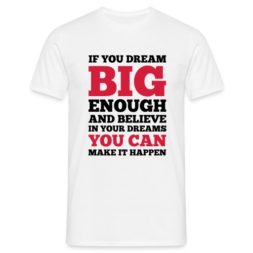 If you dream big enough #1 - Motiv vorne, Schwarz / Rot - Männer T-Shirt