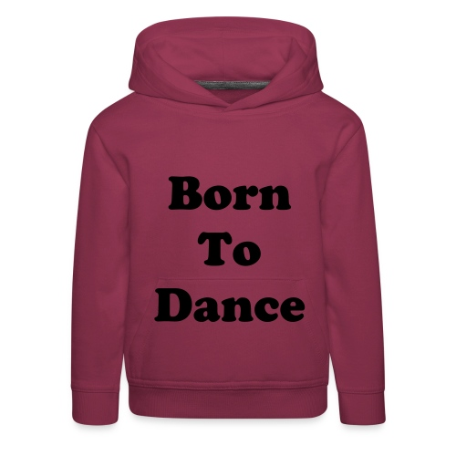 Born To Dance - Pull à capuche Premium Enfant