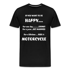 If you want to be HAPPY? - Premium T-skjorte for menn