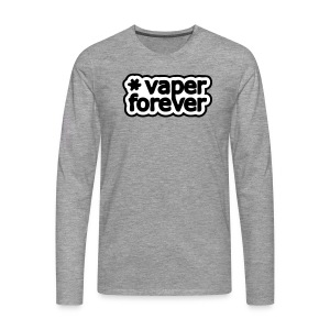 Vaper forever - T-shirt manches longues Premium Homme