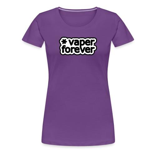 Vaper forever - T-shirt Premium Femme
