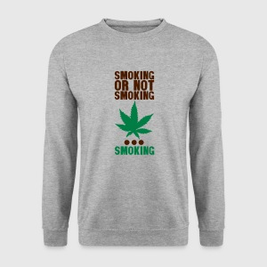 smoking or not smoking cannabis drogue Sweat-shirts - Sweat-shirt Homme