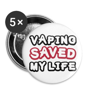 Vaping saved my life - Badge grand 56 mm
