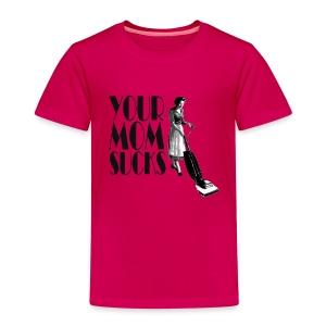 Funny T-shirt Your mom sucks - Kinderen Premium T-shirt
