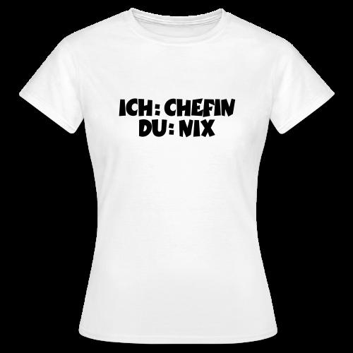 Chefin T-Shirt (Weiß) - Frauen T-Shirt