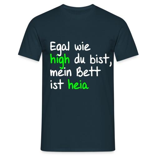 Egal wie high du bist.. - Männer T-Shirt