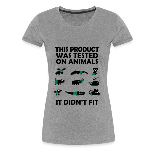 Tested on Animals - Frauen Premium T-Shirt