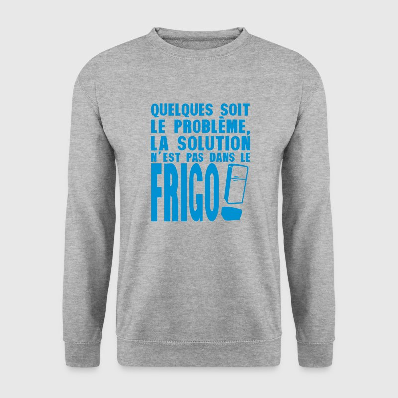 la solution du probleme pas frigo humour Sweat-shirts - Sweat-shirt Homme
