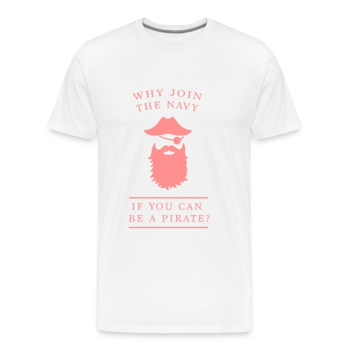 Why join the navy? Steve Jobs - Männer Premium T-Shirt