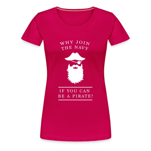 Why join the navy? Steve Jobs - Frauen Premium T-Shirt