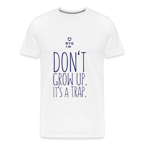 Don't Grow Up - Men - Men's Premium T-Shirt
