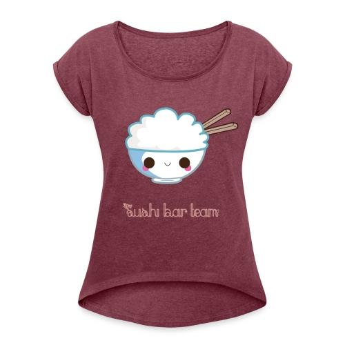 Suchi tiime ! - T-shirt à manches retroussées Femme