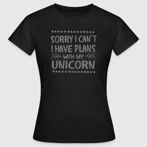 Sorry I Can't - I Have Plans With My Unicorn Tee shirts - T-shirt Femme