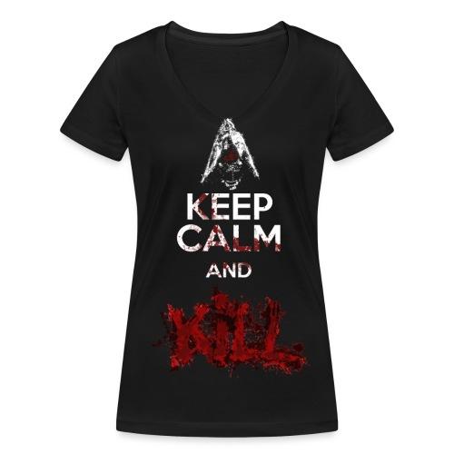 Keep Calm and KILL Donna - T-shirt ecologica da donna con scollo a V di Stanley & Stella