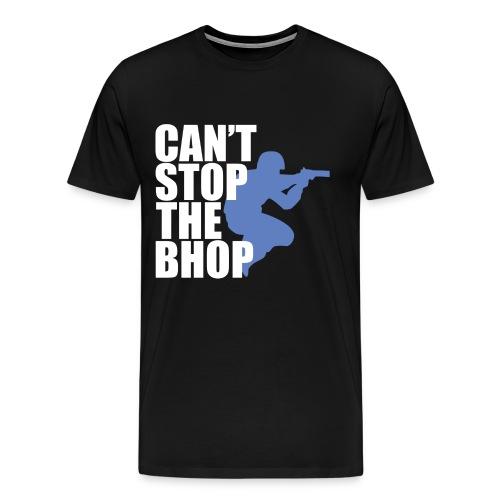 Can't Stop the BHOP - Men's Premium T-Shirt