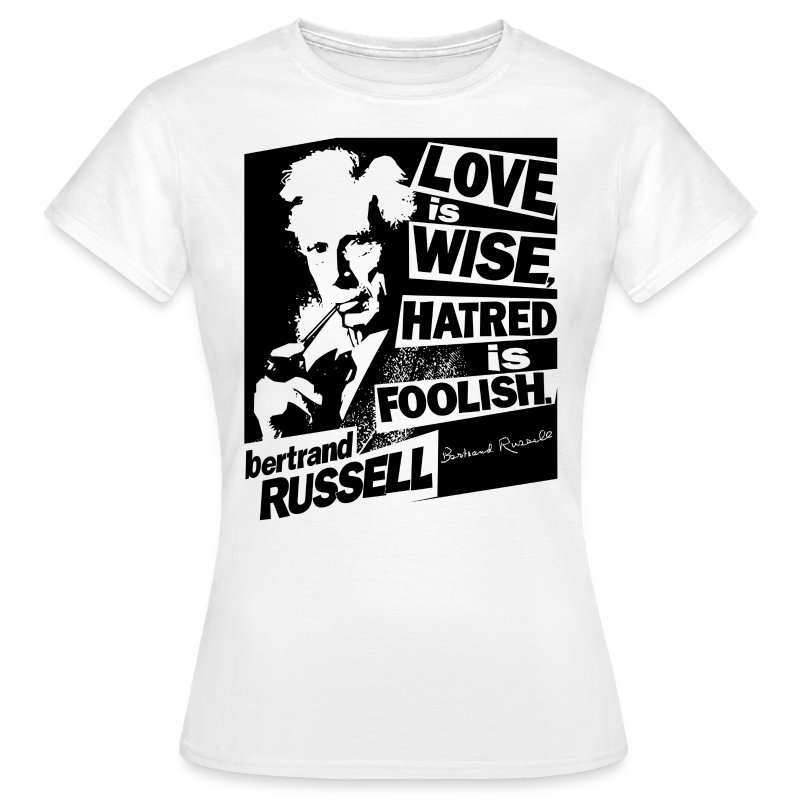 Bertrand Russell - Love is Wise  - Women's T-Shirt