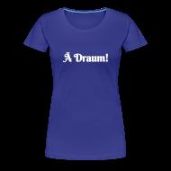 T-Shirts ~ Frauen Premium T-Shirt ~ Ä Draum