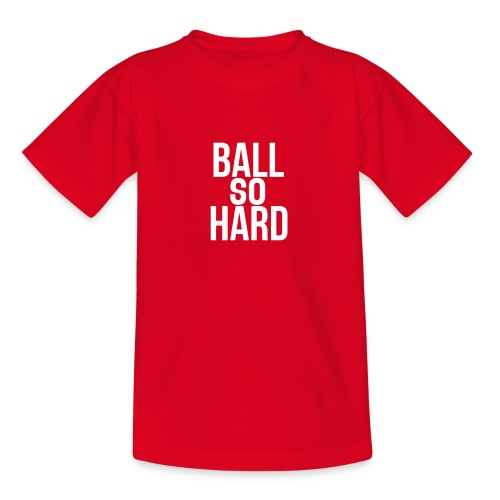 Ball So Hard T-Shirt - Kinderen T-shirt