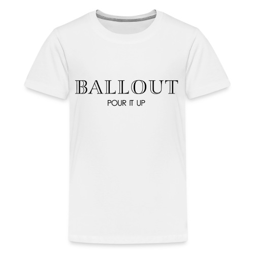 Ballout T-Shirt - Teenager Premium T-shirt