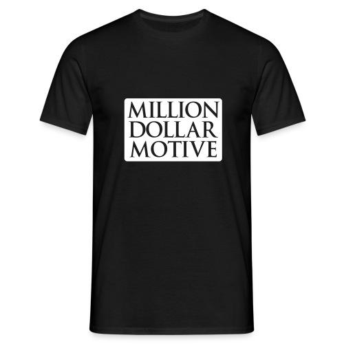Million Dollar Motive T-Shirt - Mannen T-shirt