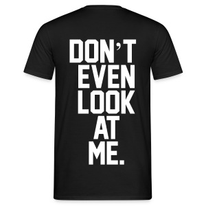 Don't Look T-Shirt - Mannen T-shirt