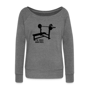 F*ck Stress Bench Press | Womens v-neck tee - Women's Boat Neck Long Sleeve Top