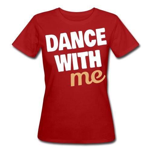 dance with me - Frauen Bio-T-Shirt