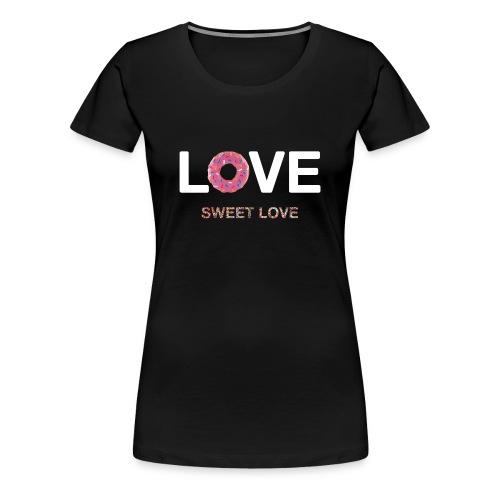 Sweet Love - Women's Premium T-Shirt