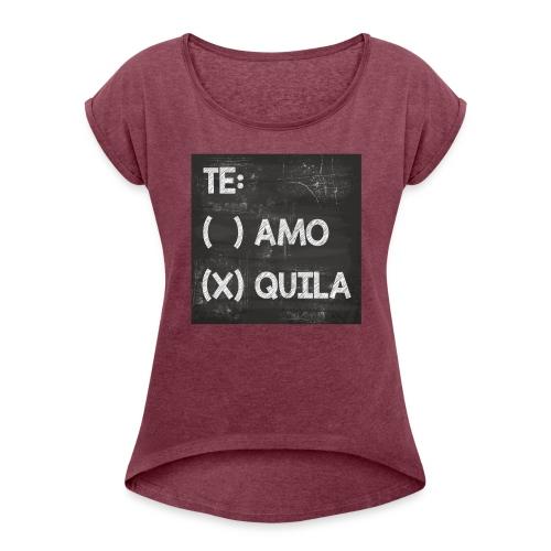 Teamo vs. Tequila - Frauen T-Shirt mit gerollten Ärmeln