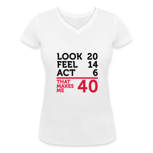 40 : look 20, feel 14, act 6 - T-shirt bio col V Stanley & Stella Femme
